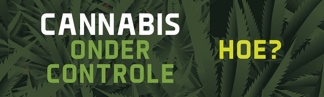 cannabis onder controle, hoe?